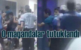 Sağlık çalışanlarına saldıran magandalar tutuklandı