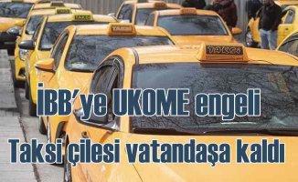 İBB'nin taksi önerisi 9, kez reddedildi