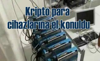 Kripto para üreten 73 cihaza el konuldu