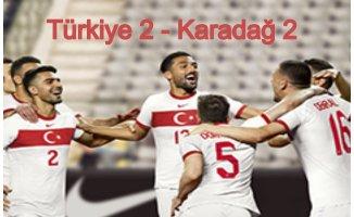 Türkiye 2 - Karadağ 2