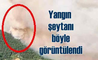 Yangın şeytanı Antalya'da böyle görüntülendi