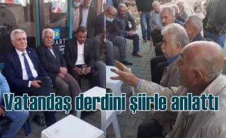 Çaresiz vatandaş İYİ Parti heyetine derdini şiirle anlattı