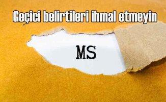 MS'in Gelip Geçici Şikayetlerine Dikkat!