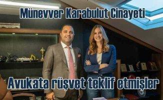 Münevver Karabulut cinayeti | Davadan çekilmek için 3 milyon Euro