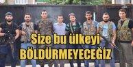 400 teröristle baskına gelen PKKya cevap; Size bu ülkeyi böldürmeyeceğiz