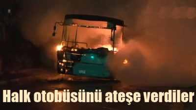 Okmeydanı'nda Halk otobüsünü molotofla yaktılar