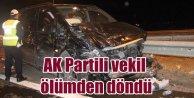 AK Partili vekil Fakıbaba trafik kazasında ölümden döndü