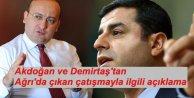 Akdoğan ve Demirtaş'tan Ağrı'da çıkan çatışmayla ilgili açıklama