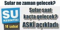 Ankara sular ne zaman gelecek, ASKİ suların geleceği saati açıkladı