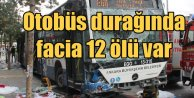 Ankarada otobüs faciası, durağa giren otobüs 12 can aldı