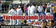Ankarata bombalı saldırı: Ölü sayısı 47ye yükseldi