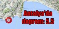 Antalya deprem, Antalya  5.5 depremle sarsıldı..