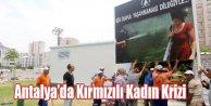 Antalyada Kırmızılı Kadın Krizi