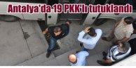 Antalyada terör örgütüne operasyon 11 kişi tutuklandı
