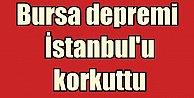 Bursada deprem İstanbulu korkuttu.