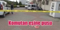 Çekmeköy'de Garnizon komutanının eşine silahlı suikast