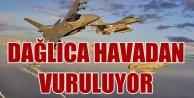Dağlıca havadan vuruluyor: 10 ayrı PKK grubu imha edildi