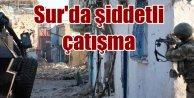 Diyarbakır Son dakika, Sur'da şiddetli çatışma