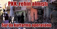 Diyarbakır'da PKK'nın rehin tuttuğu aile operasyonla kurtarıldı