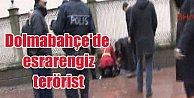 Dolmabahçe'de esrarengiz saldırgan, el bombası ve silahlarla gelmiş