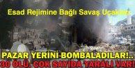 Esad Rejimine Bağlı Savaş Uçakları Pazar Yerini Bombaladılar
