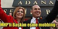 Eşi MHPden başkan seçilince başına gelmeyen kalmadı