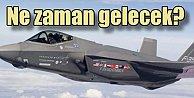 F-35 savaş uçakları Türkiyeye ne zaman geliyor?