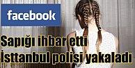 Facebook, sapığı İstanbul polisine ihbar etti