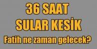 Fatih'te sular ne zaman gelecek? 11 Kasım 2015