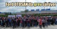 Ford Otosan'da son durum: Grev devam ediyor