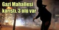 Gazi Mahallesi'nde tehlikeli çatışma, 3 ölü var