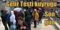 Gelir Testi izdihamı: Kaymakamlıklarda son gün krizi