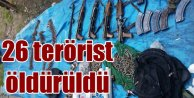 Genelkurmay'dan son dakika açıklaması; 26 terörist öldürüldü