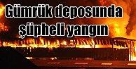 Halkalıda Gümrük Deposu yangını