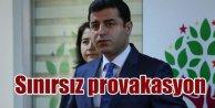 HDP'den sınırsız provakasyon ısrarı