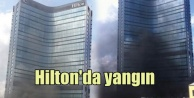 Hilton Otelinde korkutan yangın