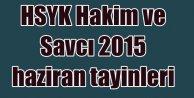 HSYK Yaz kararnamesi 2015, HSYK yaz dönemi tayinleri tam liste