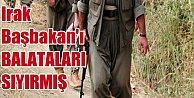 Irak Başbakanı balataları sıyırmış, PKK terörist değil