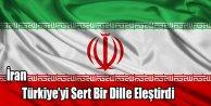 İran Türkiyeyi Sert Bir Dille Eleştirdi