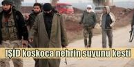 IŞİD nehrin suyunu kesti