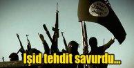 IŞİD tehdit savurmaya devam ediyor