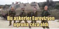 İsrail askerlerine Eurovizyon cezası