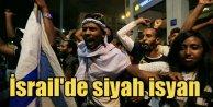 İsrailde siyah isyan: Polis şiddeti Etiyopyalıları sokağa döktü