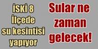 İstanbul'da 8 ilçede su kesintisi var: Sular ne zaman gelecek?