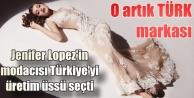Jennifer Lopez'in modacısı Türkiye'de üretim yapacak