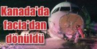 Kanadada yolcu uçağı faciadan döndü: İniş takımı kabusu