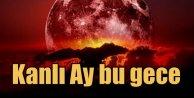 Kanlı Ay tutulması nedir? Süper Ay Tutulmasında neler olacak?