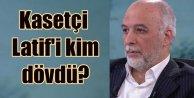Kasetçi Latif Erdoğan'ı dövdüğü öne sürülen 2 kişii gözaltında
