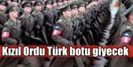 Kızıl Meydan Türk botlarıyla inleyecek