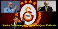 Liderler Galatasaray'ın Şampiyonluğunu Kutladı